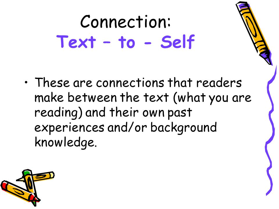 Connection: Text – to - Self