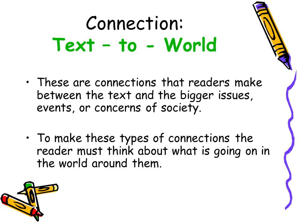 Connection: Text – to - World