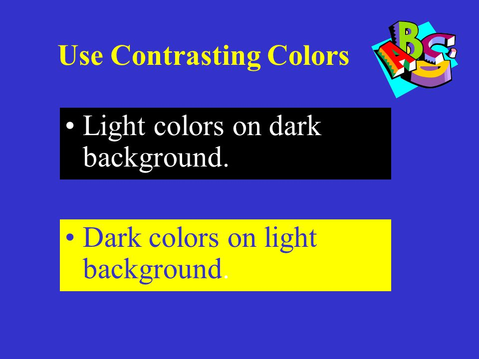 Use Contrasting Colors