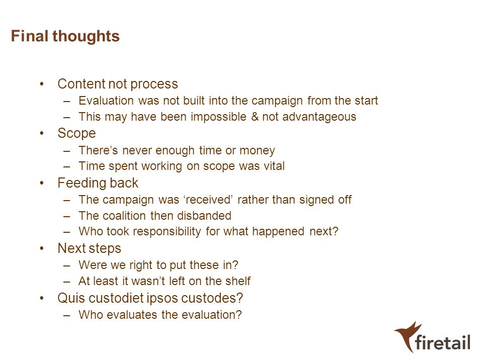 Final thoughts Content not process Scope Feeding back Next steps