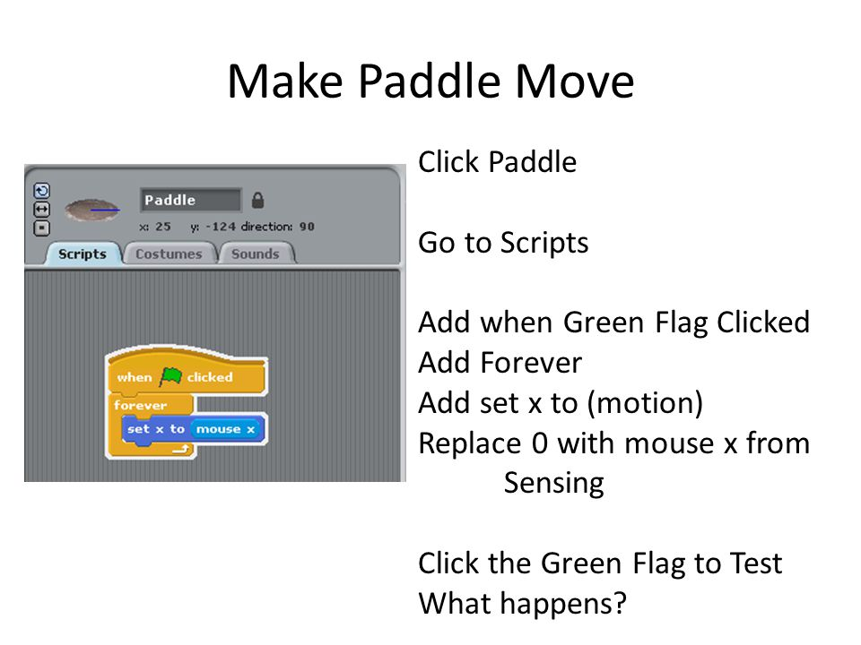Make Paddle Move Click Paddle Go to Scripts