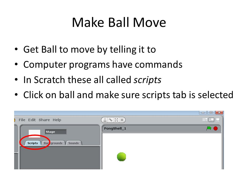 Make Ball Move Get Ball to move by telling it to