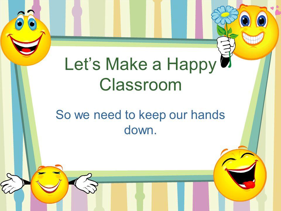 Let's Make a Happy Classroom