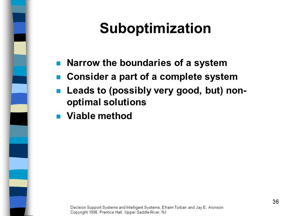 Suboptimization Narrow the boundaries of a system