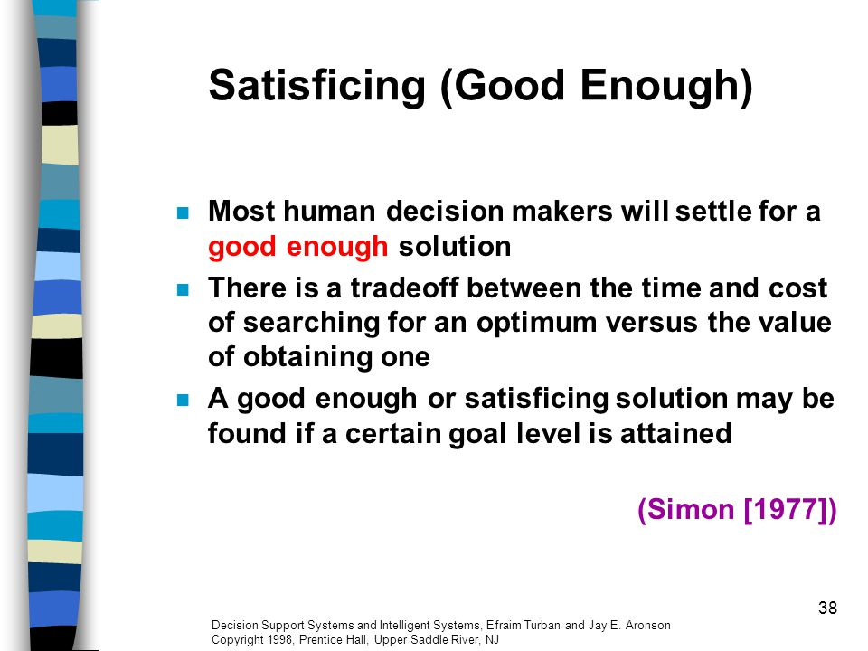 Satisficing (Good Enough)