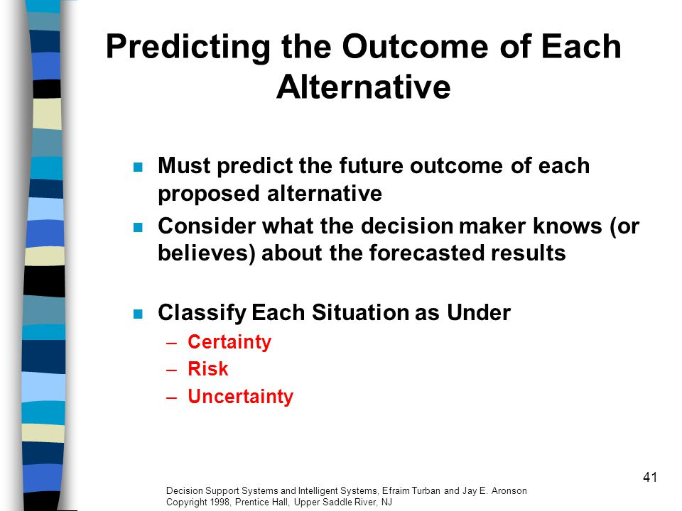 Predicting the Outcome of Each Alternative