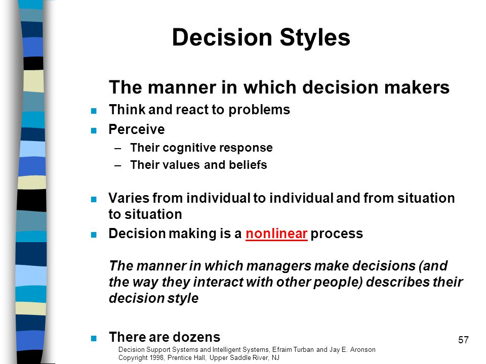 The manner in which decision makers
