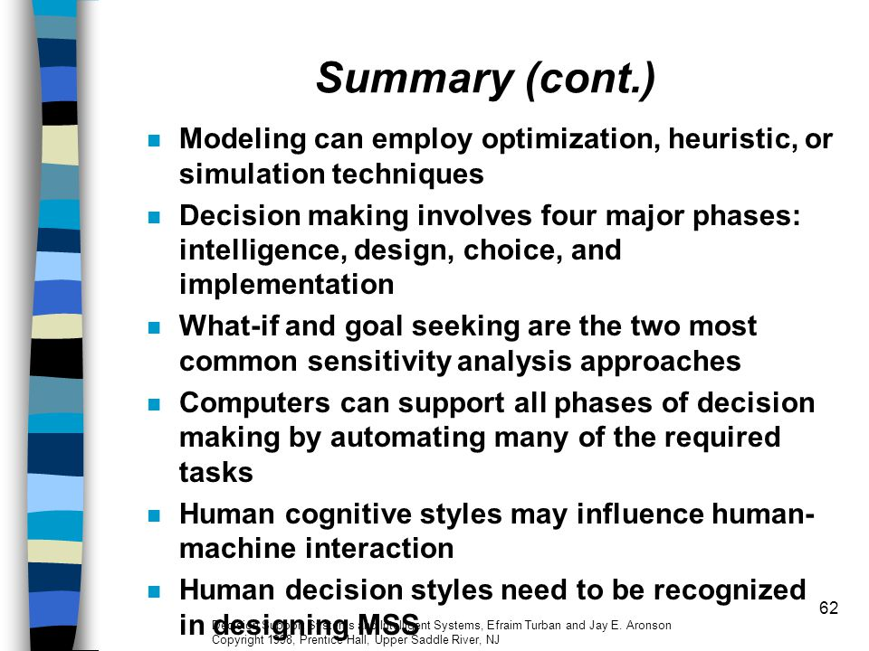 Summary (cont.) Modeling can employ optimization, heuristic, or simulation techniques.