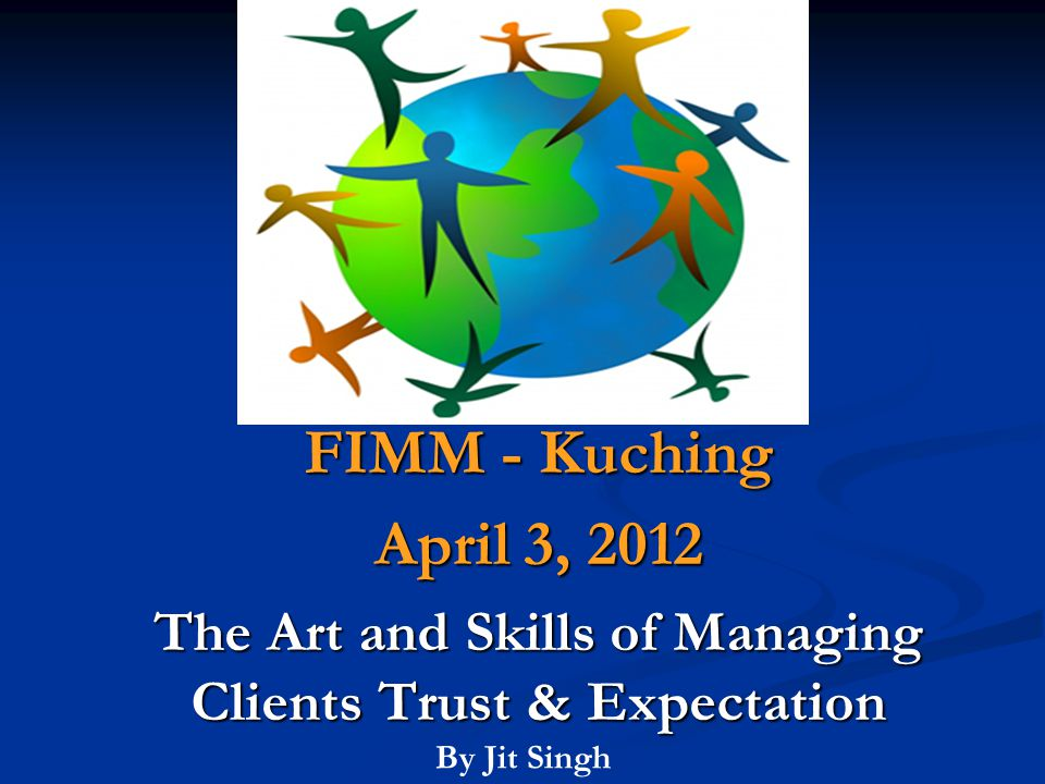 The Art and Skills of Managing Clients Trust & Expectation