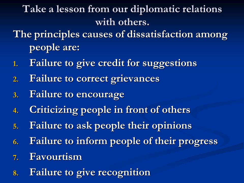 Take a lesson from our diplomatic relations with others.