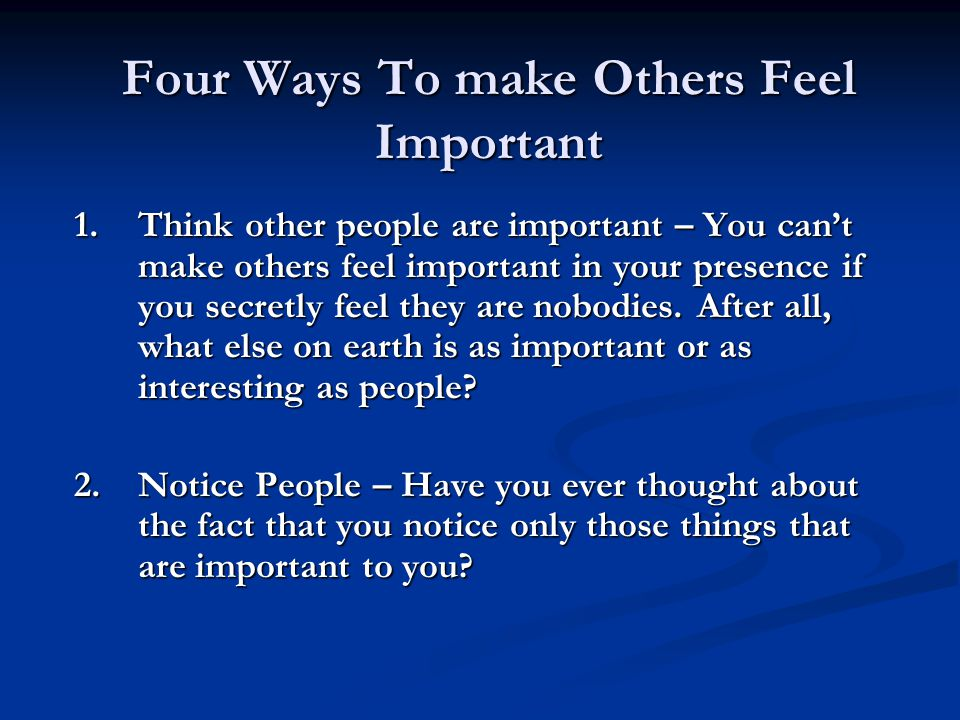 Four Ways To make Others Feel Important