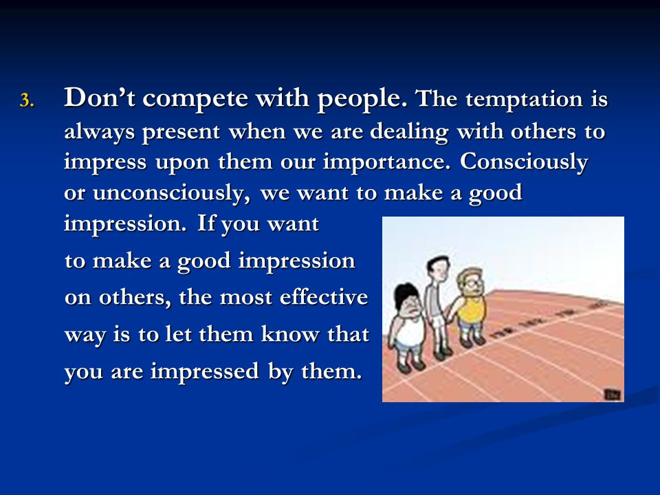 Don't compete with people