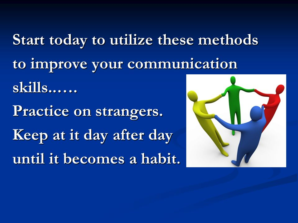 Start today to utilize these methods
