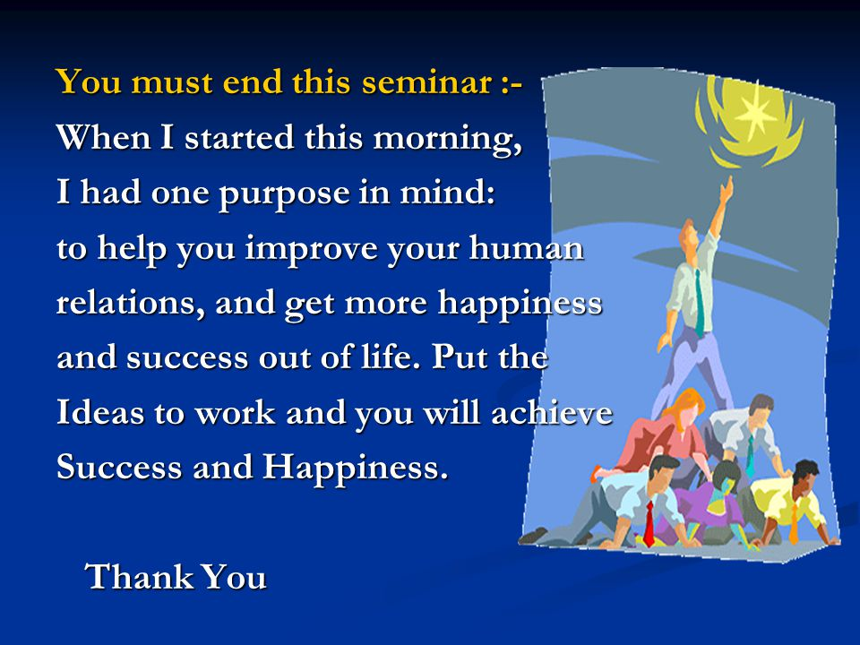 You must end this seminar :-