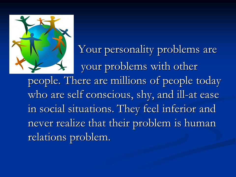 Your personality problems are