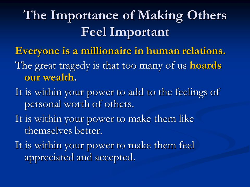 The Importance of Making Others Feel Important