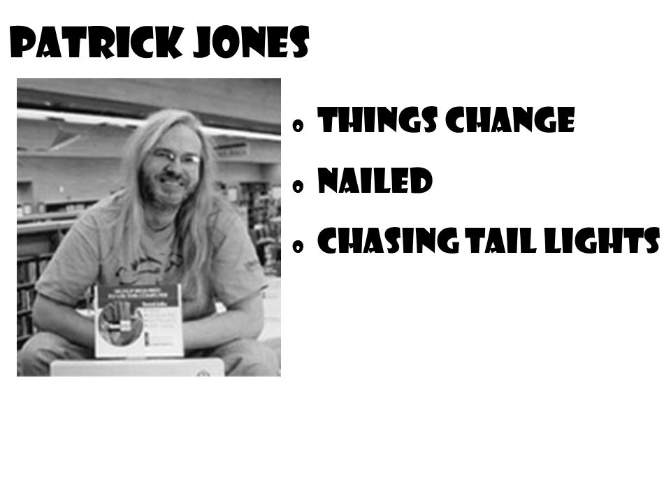 Patrick Jones Things Change Nailed Chasing Tail Lights