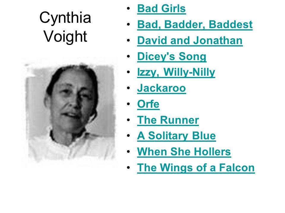 Cynthia Voight Bad Girls Bad, Badder, Baddest David and Jonathan
