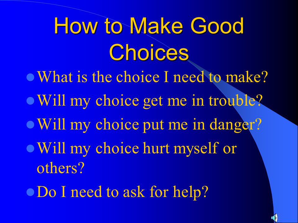 How to Make Good Choices