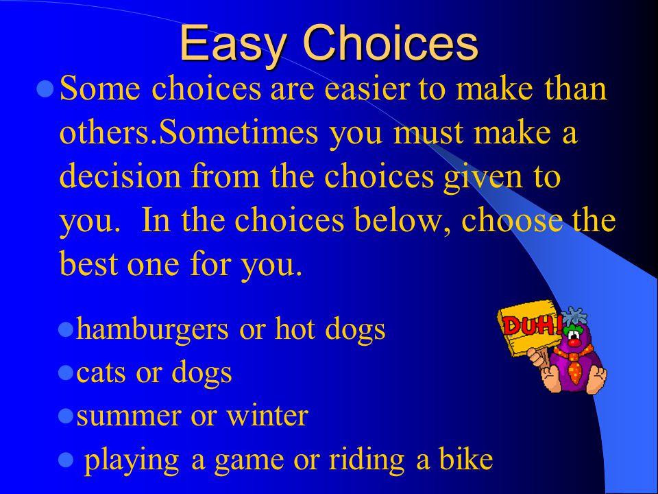 Easy Choices