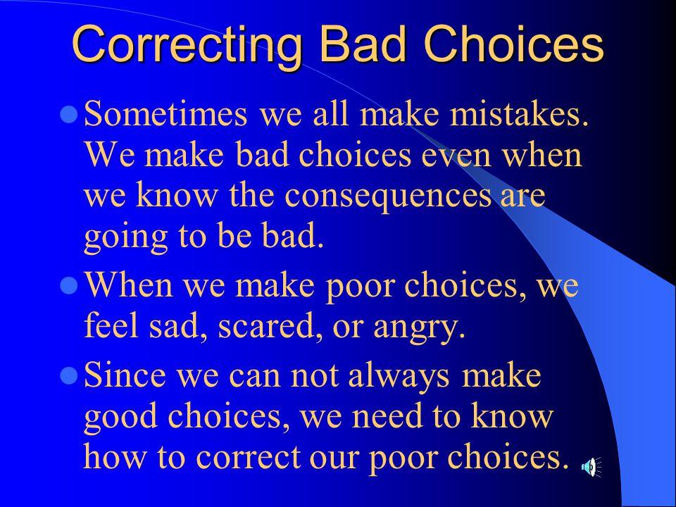 Correcting Bad Choices