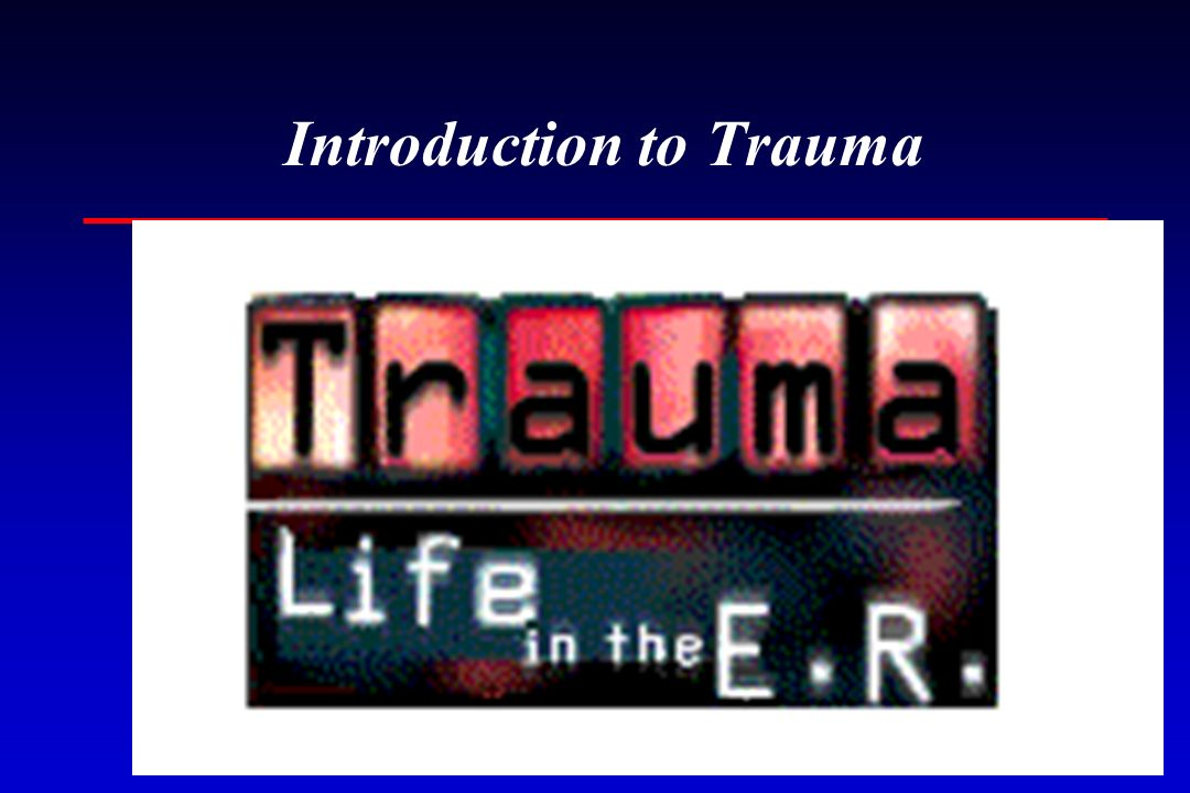 Introduction to Trauma