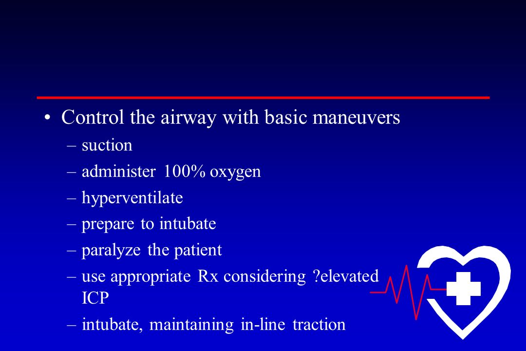 Control the airway with basic maneuvers