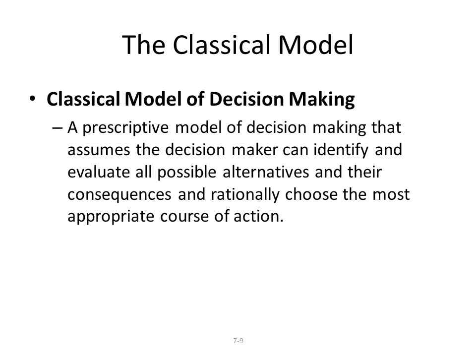 The Classical Model Classical Model of Decision Making