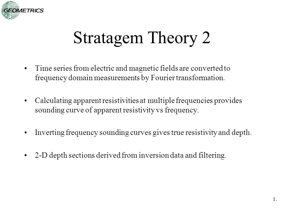 Stratagem Theory 2 Time series from electric and magnetic fields are converted to frequency domain measurements by Fourier transformation.