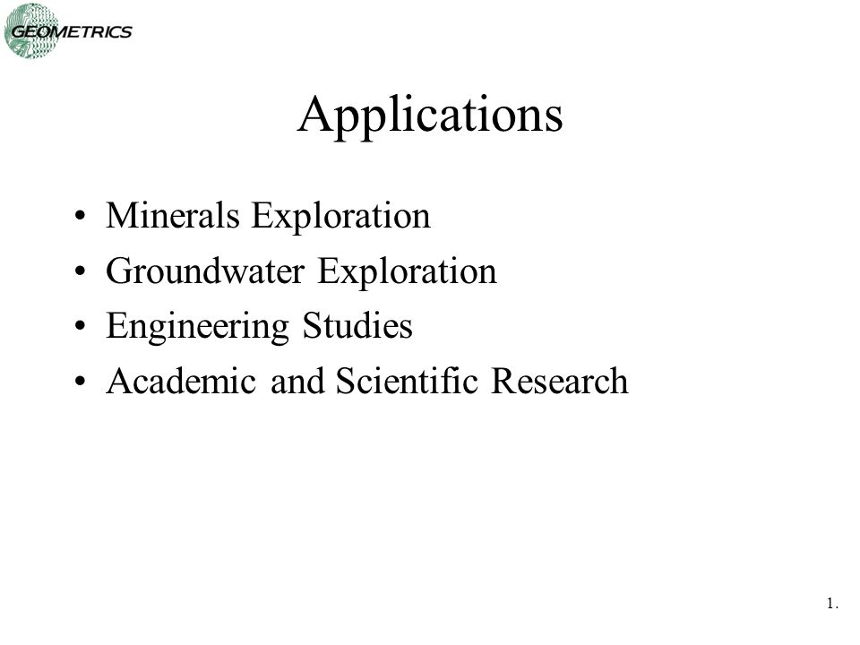 Applications Minerals Exploration Groundwater Exploration