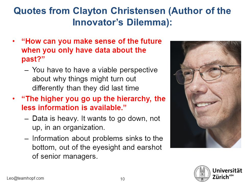 Quotes from Clayton Christensen (Author of the Innovator's Dilemma):