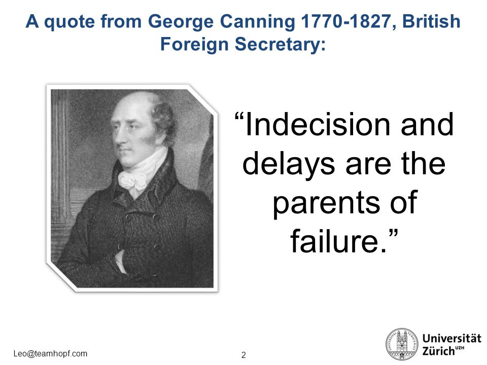 A quote from George Canning 1770-1827, British Foreign Secretary: