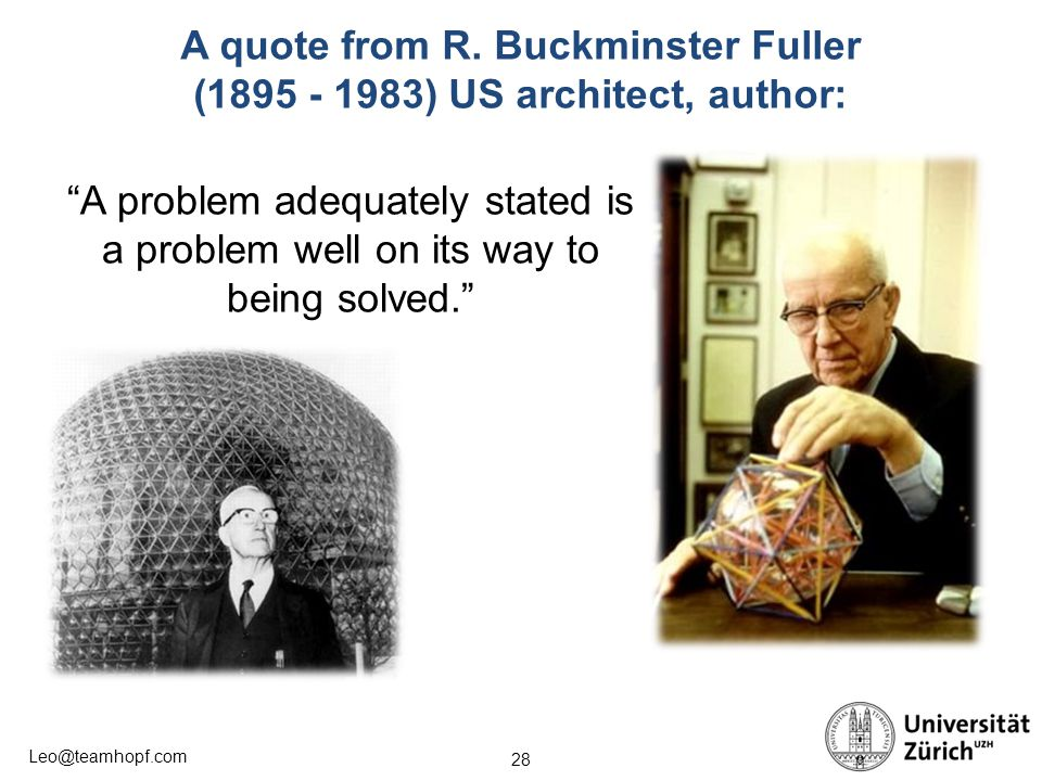 A quote from R. Buckminster Fuller (1895 - 1983) US architect, author: