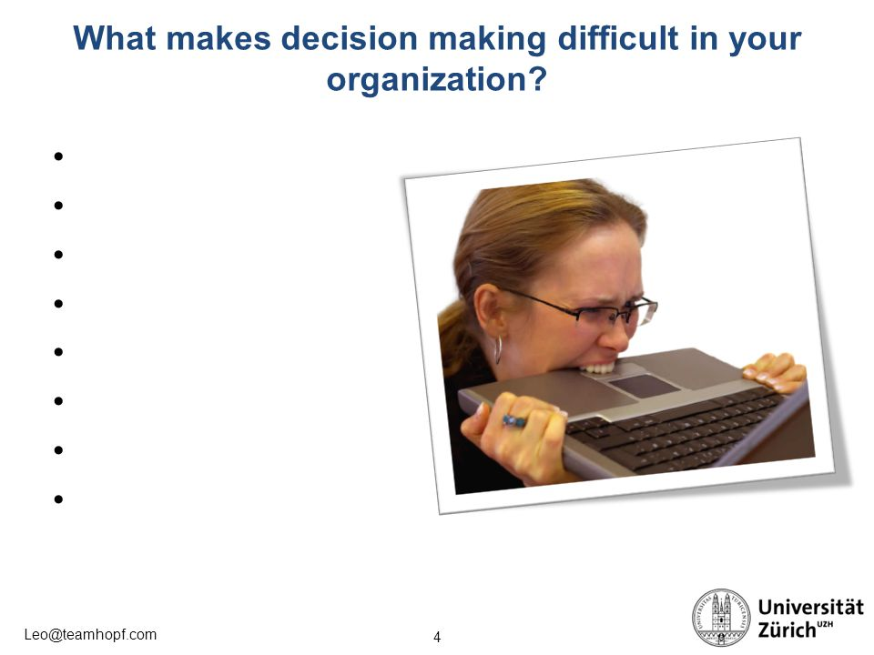 What makes decision making difficult in your organization