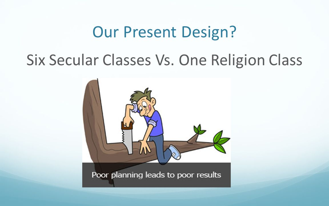 Six Secular Classes Vs. One Religion Class