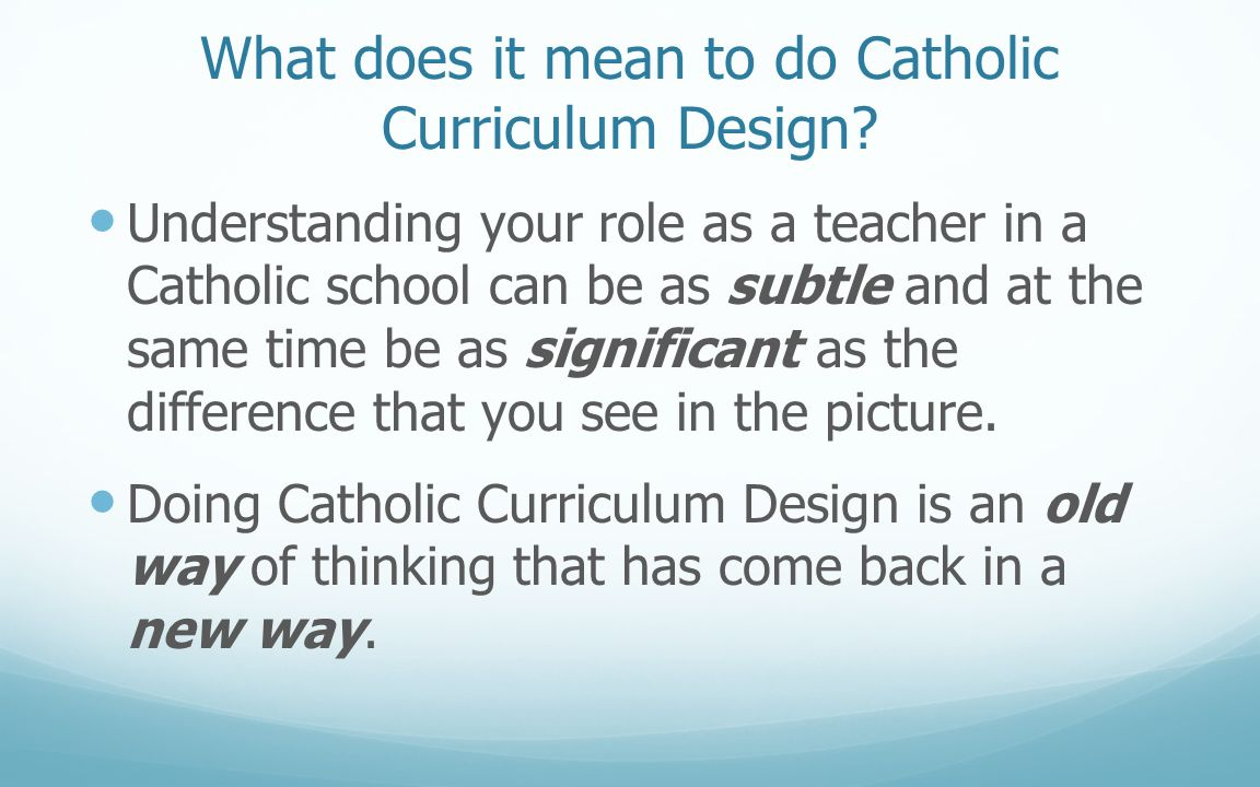 What does it mean to do Catholic Curriculum Design