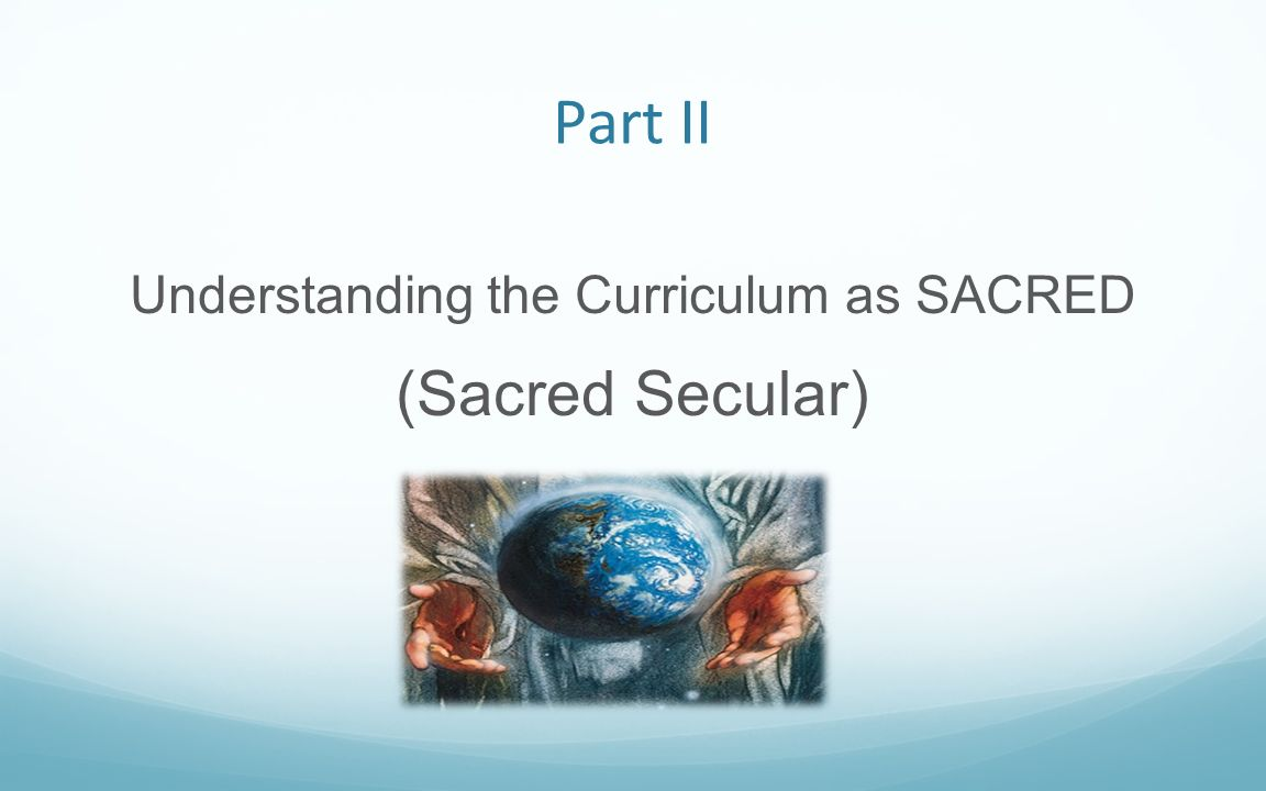 Understanding the Curriculum as SACRED