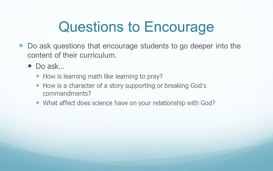 Questions to Encourage