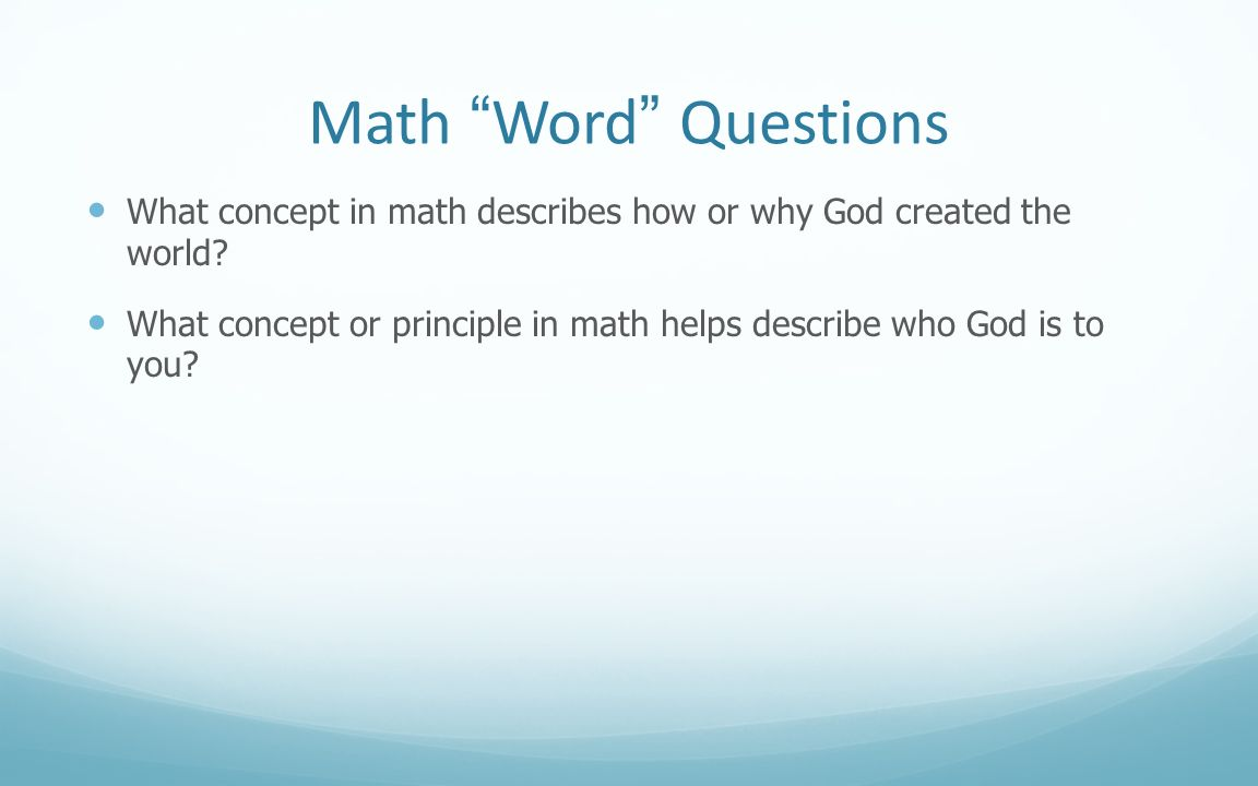 Math Word Questions What concept in math describes how or why God created the world