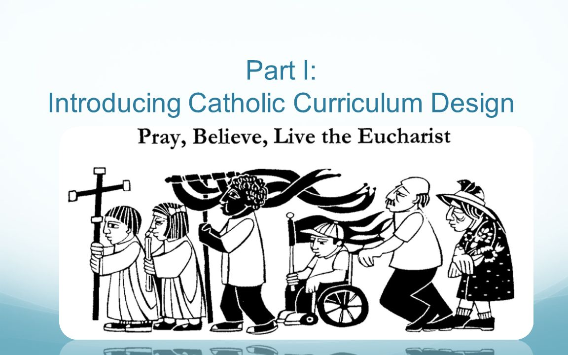 Part I: Introducing Catholic Curriculum Design