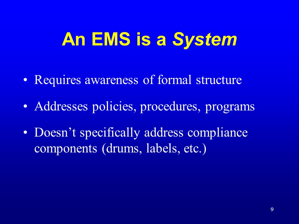 An EMS is a System Requires awareness of formal structure