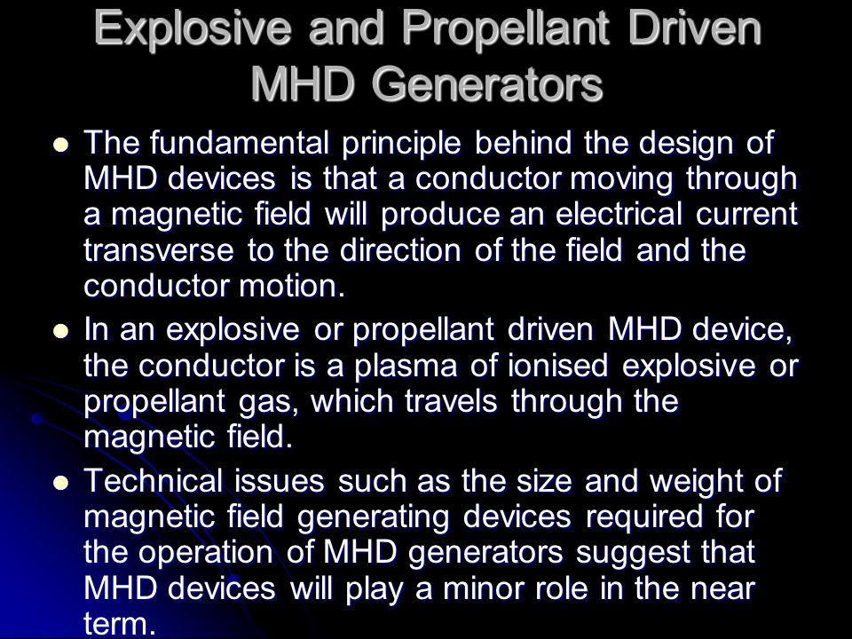 Explosive and Propellant Driven MHD Generators