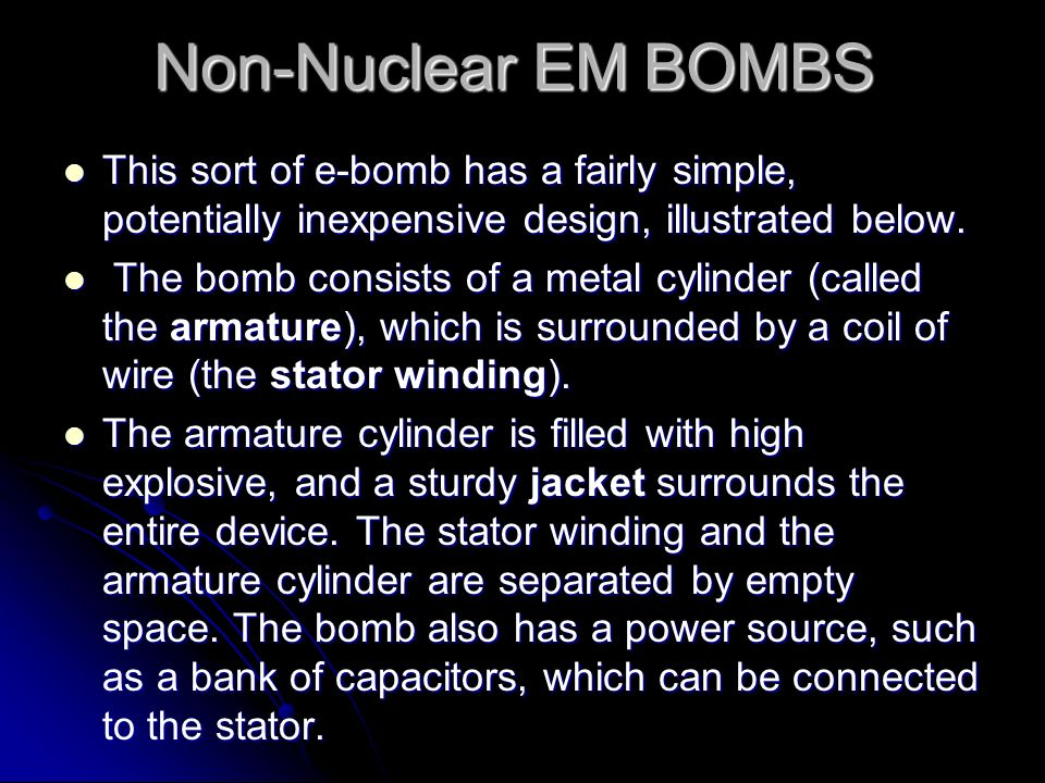 Non-Nuclear EM BOMBS This sort of e-bomb has a fairly simple, potentially inexpensive design, illustrated below.