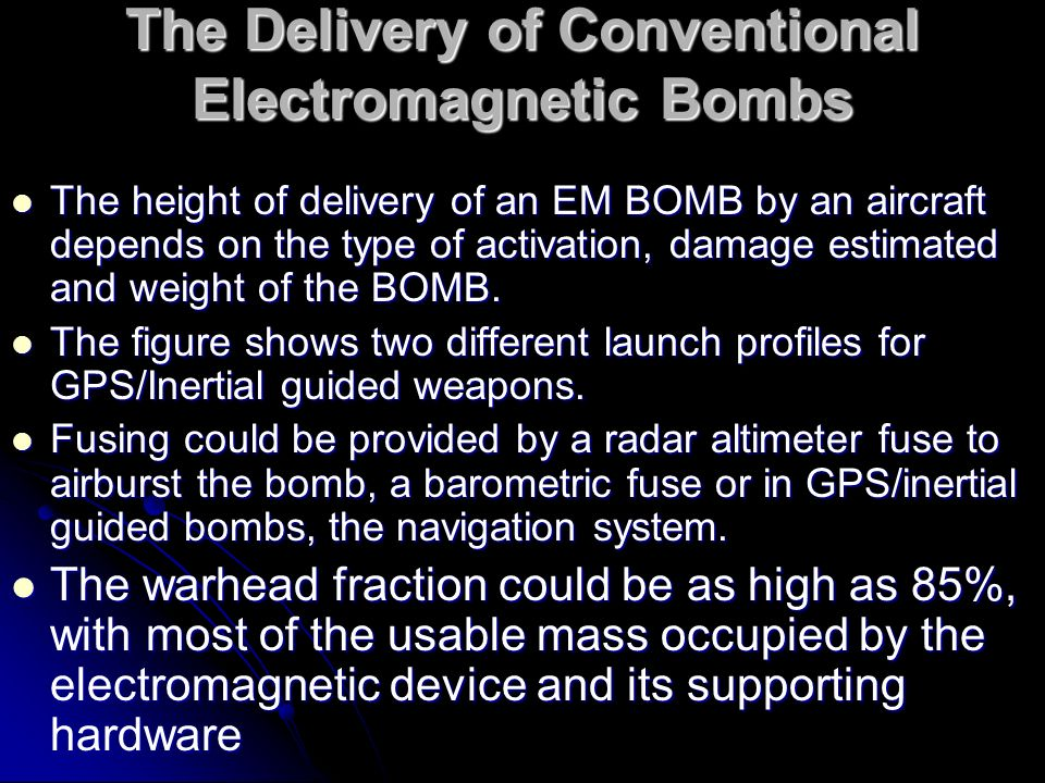 The Delivery of Conventional Electromagnetic Bombs