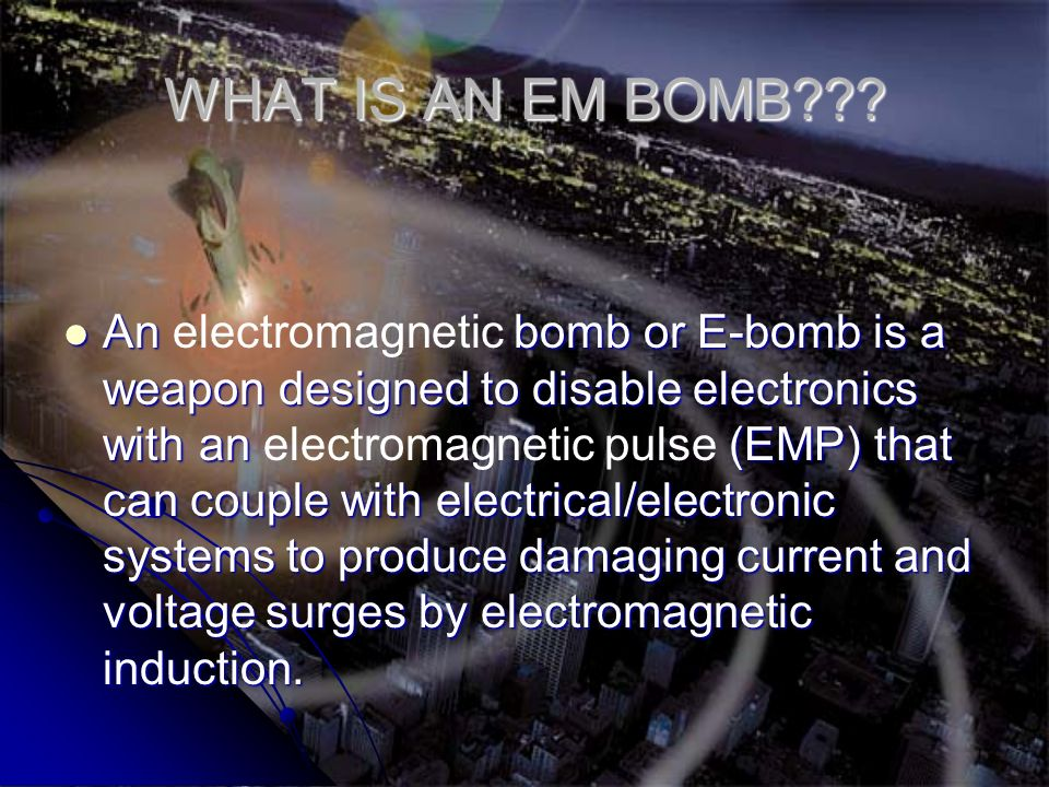 WHAT IS AN EM BOMB