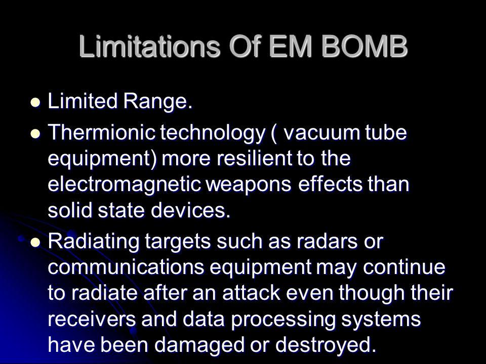 Limitations Of EM BOMB Limited Range.
