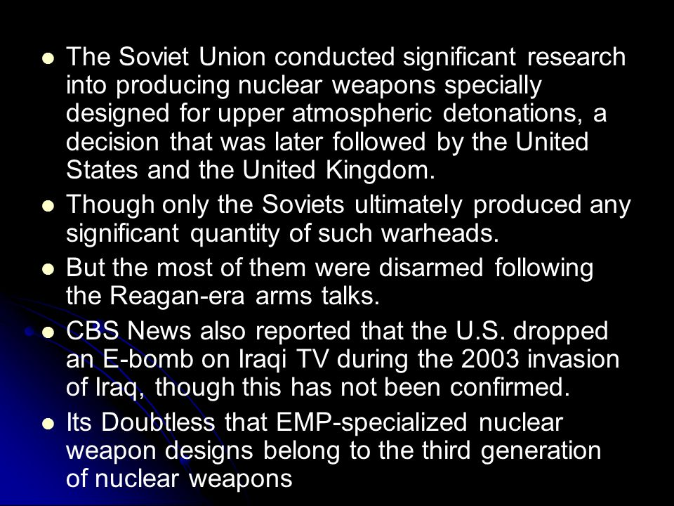 The Soviet Union conducted significant research into producing nuclear weapons specially designed for upper atmospheric detonations, a decision that was later followed by the United States and the United Kingdom.
