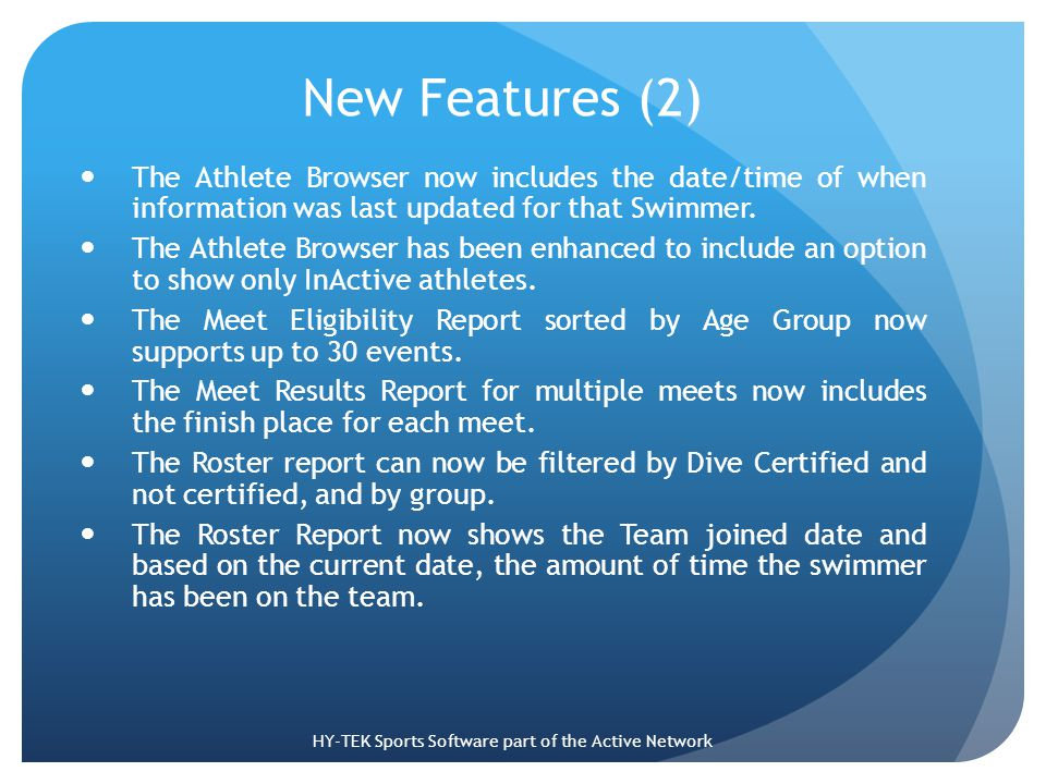 New Features (2) The Athlete Browser now includes the date/time of when information was last updated for that Swimmer.