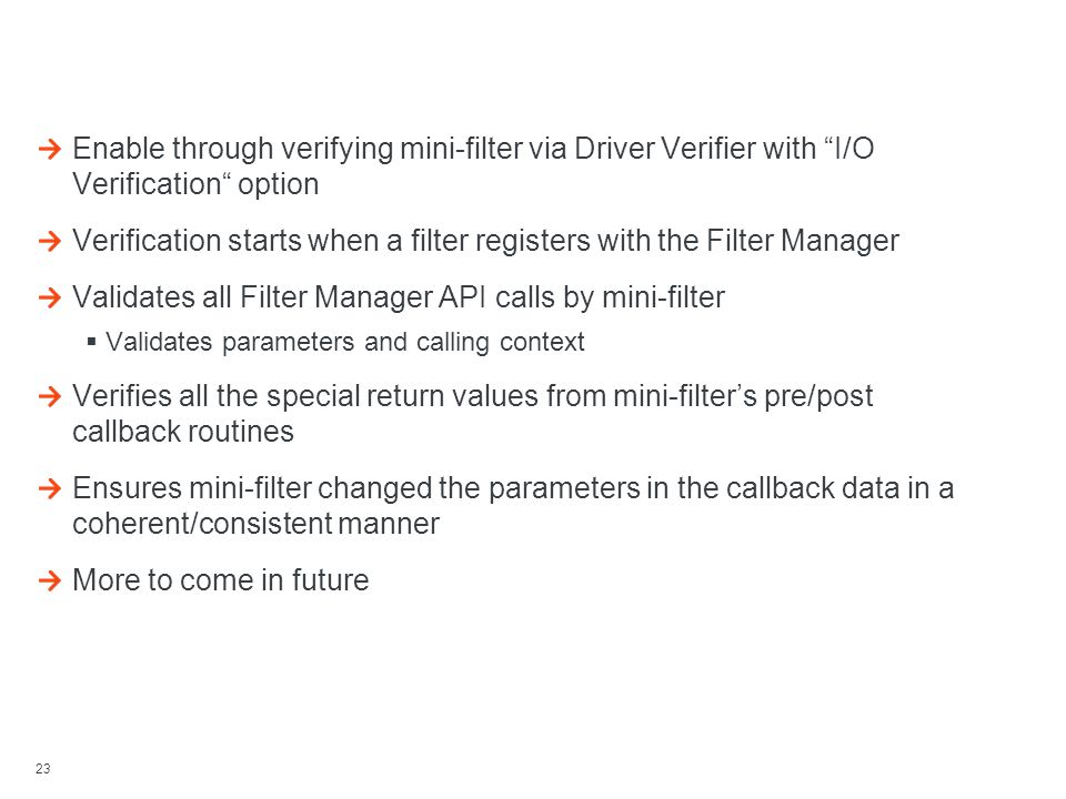 Filter Verifier Enable through verifying mini-filter via Driver Verifier with I/O Verification option.