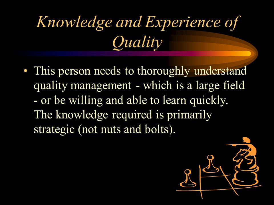 Knowledge and Experience of Quality